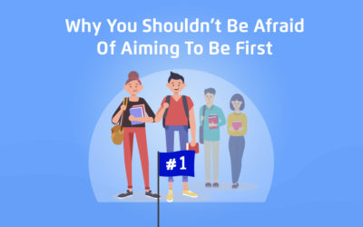 Why You Shouldn't Be Afraid Of Aiming To Be First