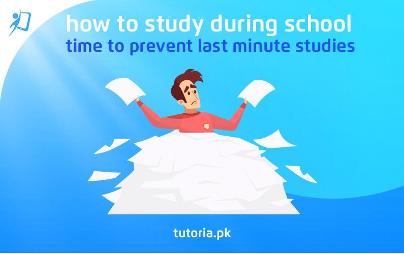 How to Study During School: Avoid Last Minute Studies