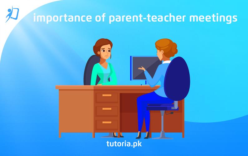 Importance of Parent-Teacher Meetings - tutoria.pk-blog