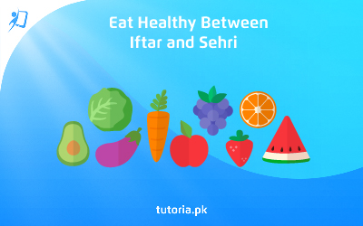 eat healthy between aftari and sehri