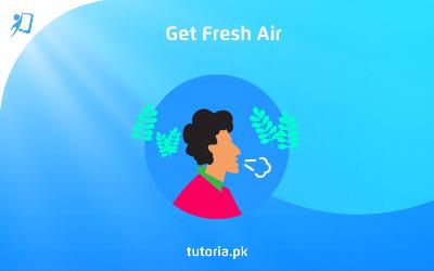 get fresh air