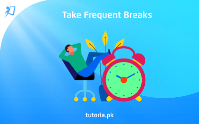 take frequent breaks