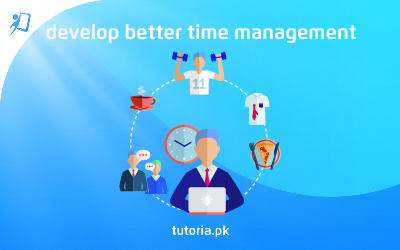 Develop Better Time Management