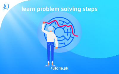 Learn the Steps to Effective Problem Solving